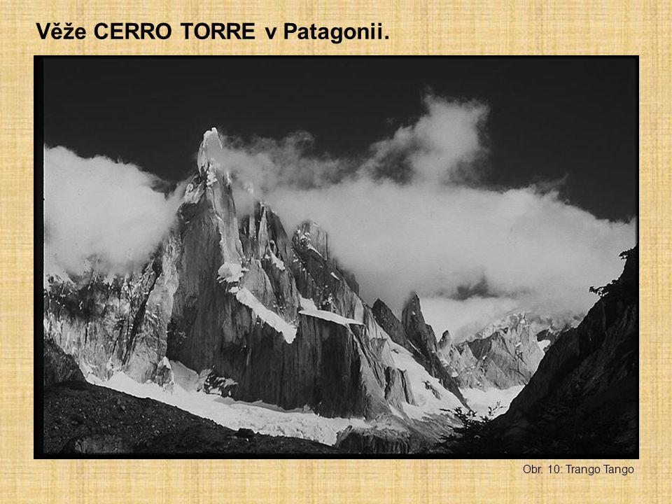 Věže CERRO TORRE v Patagonii. Obr. 10: Trango Tango