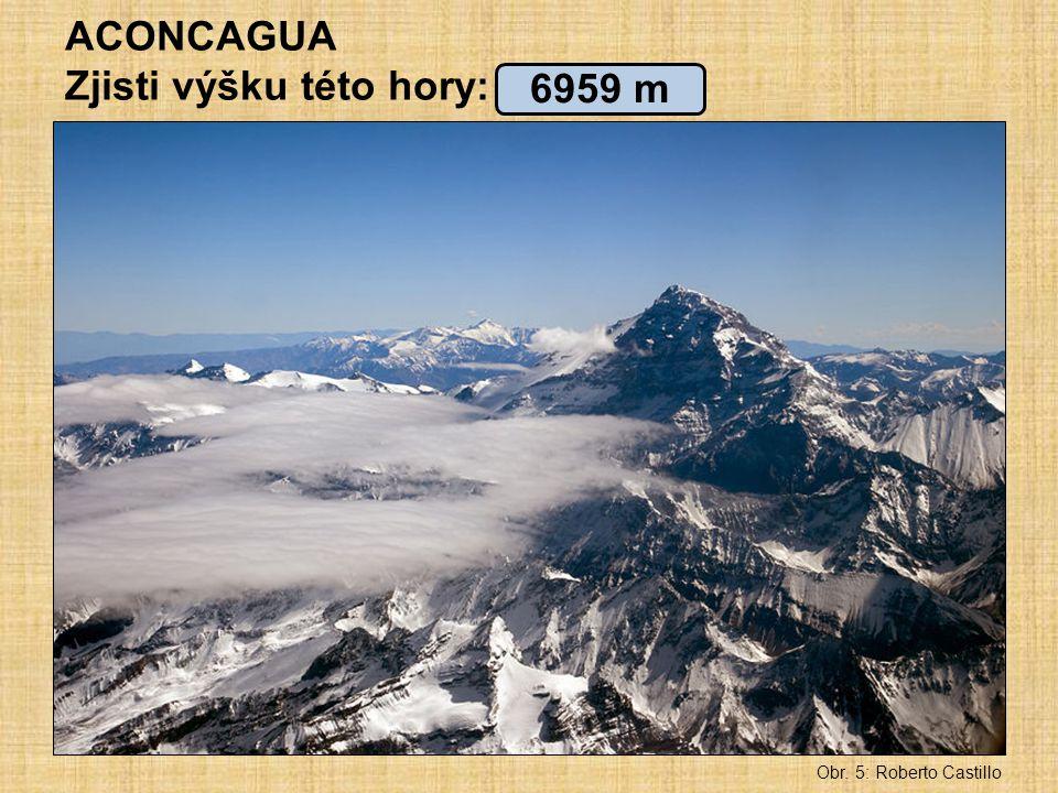 Obr. 5: Roberto Castillo ACONCAGUA Zjisti výšku této hory: 6959 m