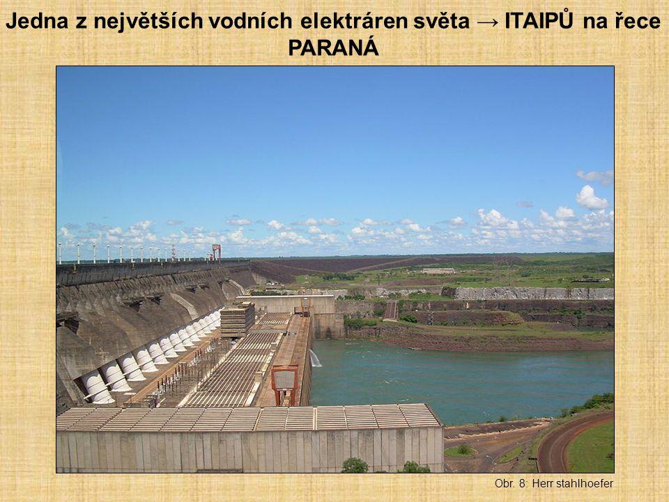 Obr. 8: Herr stahlhoefer Jedna z největších vodních elektráren světa → ITAIPŮ na řece PARANÁ