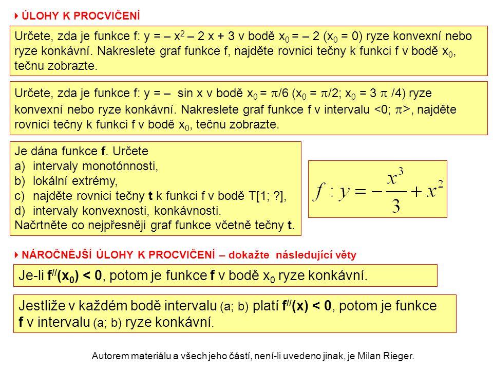  NÁROČNĚJŠÍ ÚLOHY K PROCVIČENÍ – dokažte následující věty Autorem materiálu a všech jeho částí, není-li uvedeno jinak, je Milan Rieger. Je-li f // (x