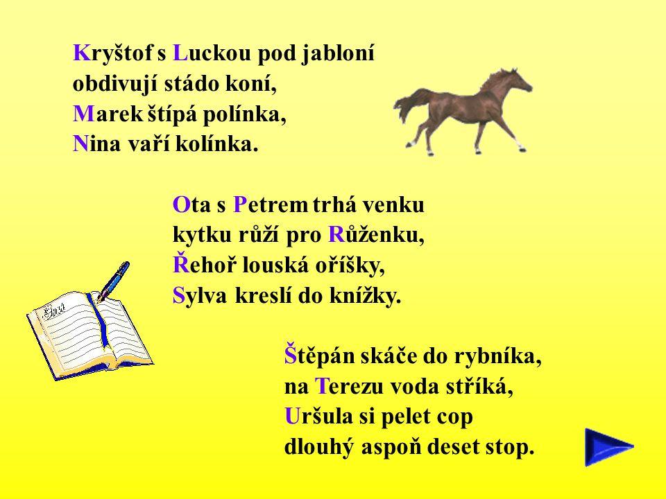 Kryštof s Luckou pod jabloní obdivují stádo koní, Marek štípá polínka, Nina vaří kolínka. Ota s Petrem trhá venku kytku růží pro Růženku, Řehoř louská