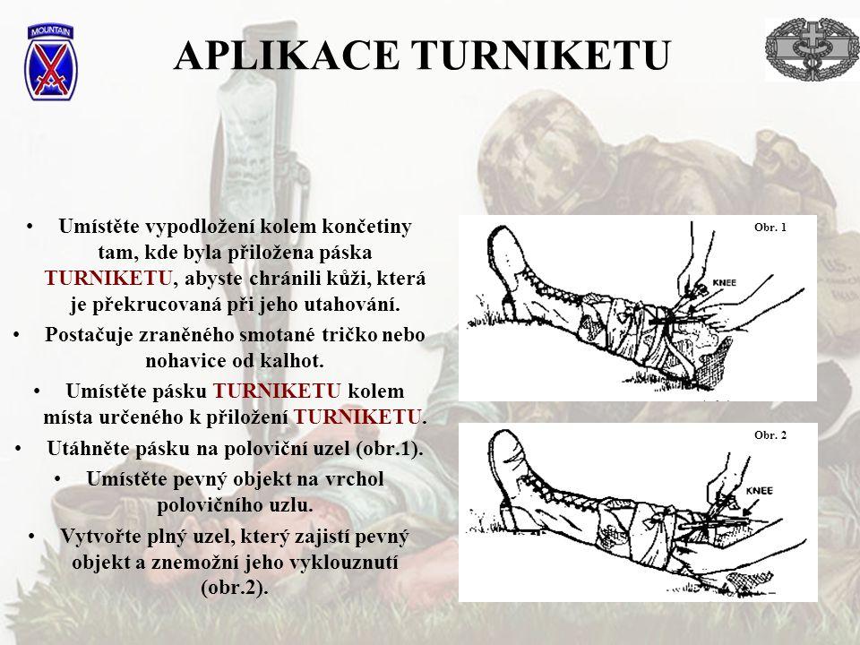 APLIKACE TURNIKETU •Umístěte vypodložení kolem končetiny tam, kde byla přiložena páska TURNIKETU, abyste chránili kůži, která je překrucovaná při jeho utahování.