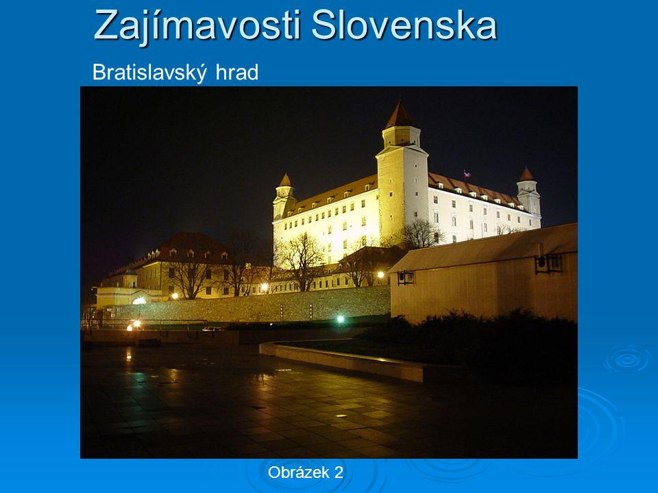Zajímavosti Slovenska Obrázek 2 Bratislavský hrad
