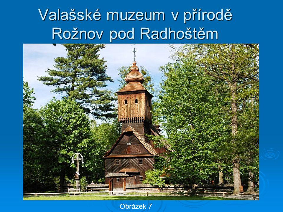 Valašské muzeum v přírodě Rožnov pod Radhoštěm Obrázek 7