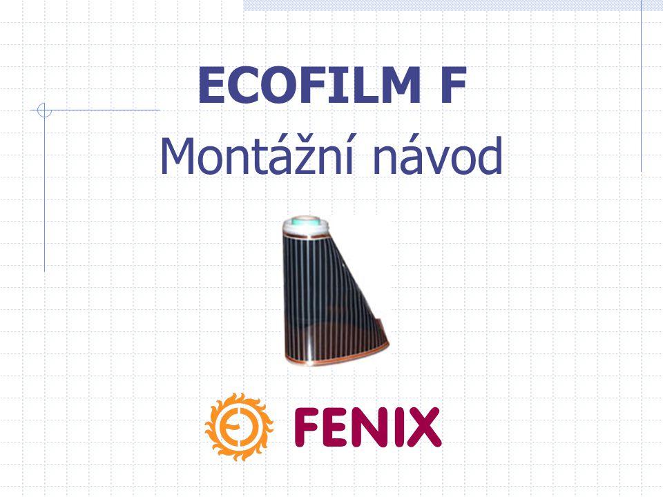 Příslušenství pro montáž folie Ecofilm F • Konektory • Vulkanizovaná páska MASTIC • Polyesterová izolační páska • Spojovací kabely 1,5 mm 2 : černé a modré barvy • Lisovací kleště 1 2 3 4 5