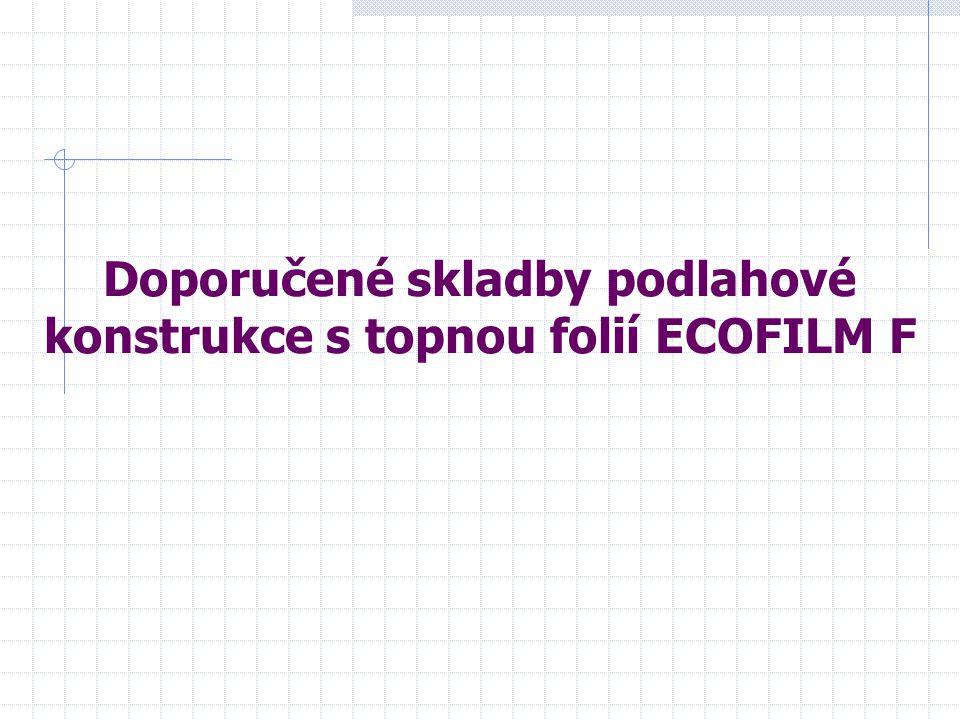 Doporučené skladby podlahové konstrukce s topnou folií ECOFILM F