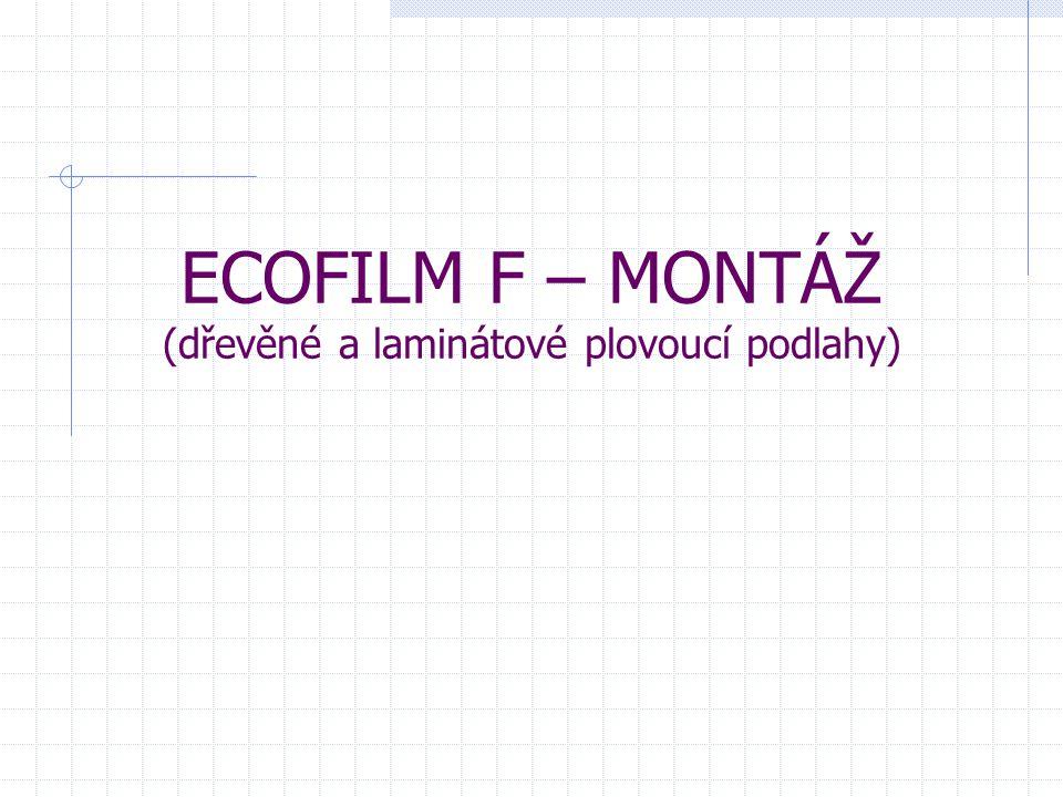 ECOFILM F je třeba překrýt polyetylenovou fólií (min.
