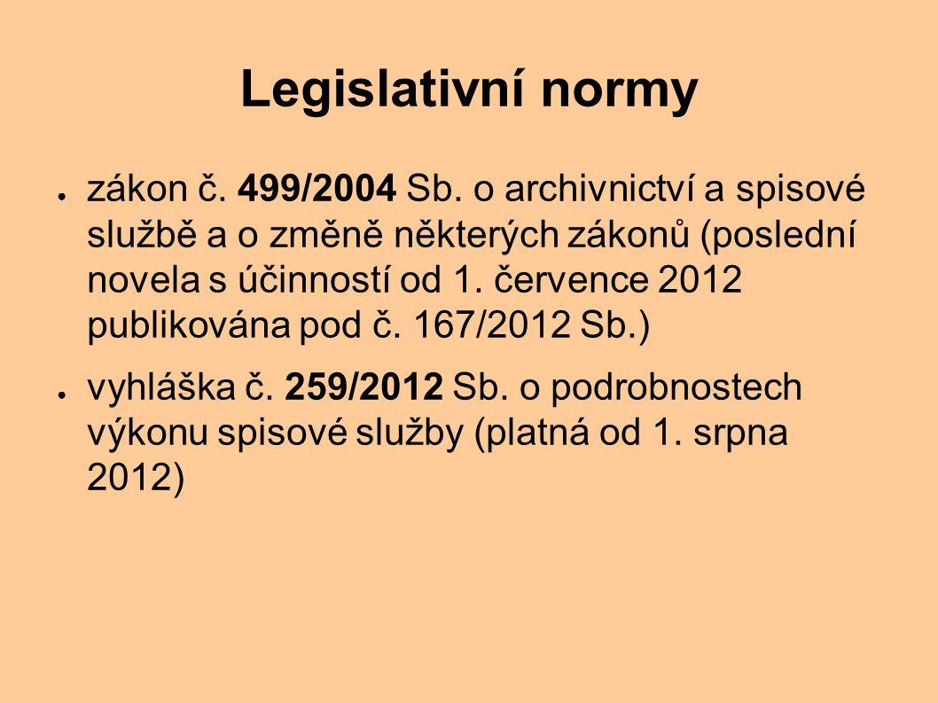 Legislativní normy ● zákon č.499/2004 Sb.