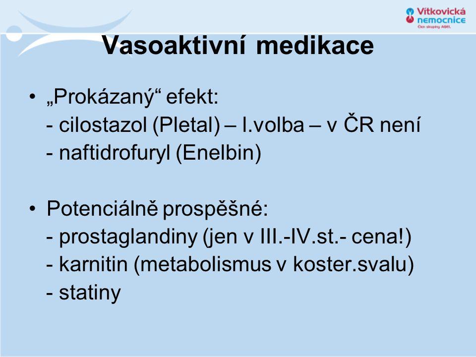 """Vasoaktivní medikace •""""Prokázaný"""" efekt: - cilostazol (Pletal) – l.volba – v ČR není - naftidrofuryl (Enelbin) •Potenciálně prospěšné: - prostaglandin"""