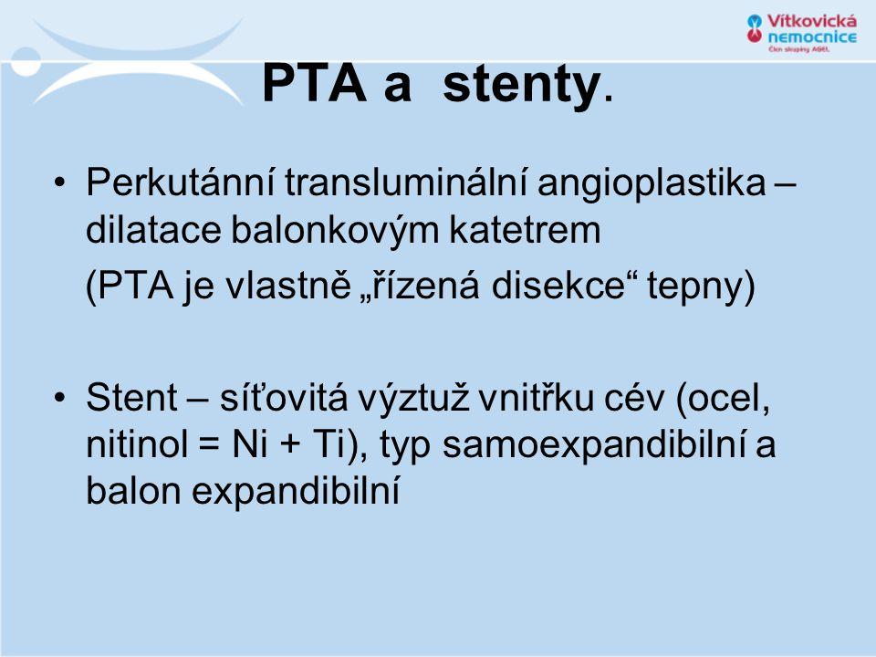 """PTA a stenty. •Perkutánní transluminální angioplastika – dilatace balonkovým katetrem (PTA je vlastně """"řízená disekce"""" tepny) •Stent – síťovitá výztuž"""