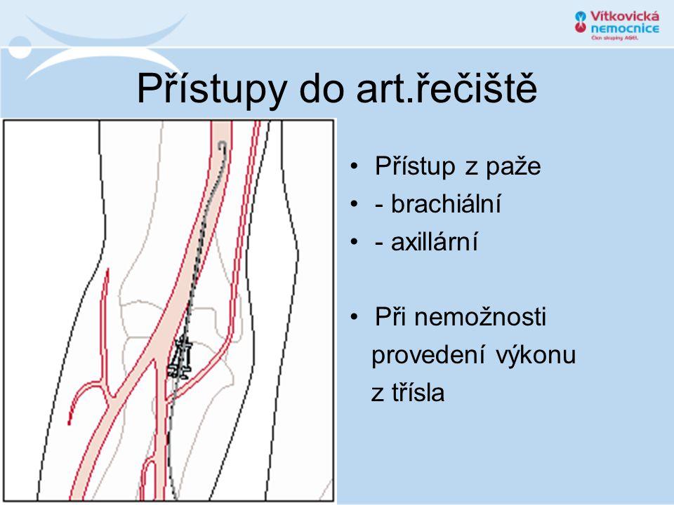 Přístupy do art.řečiště •Přístup z paže •- brachiální •- axillární •Při nemožnosti provedení výkonu z třísla