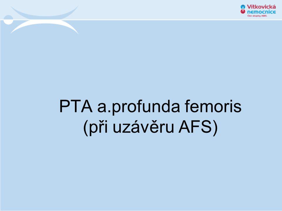 PTA a.profunda femoris (při uzávěru AFS)