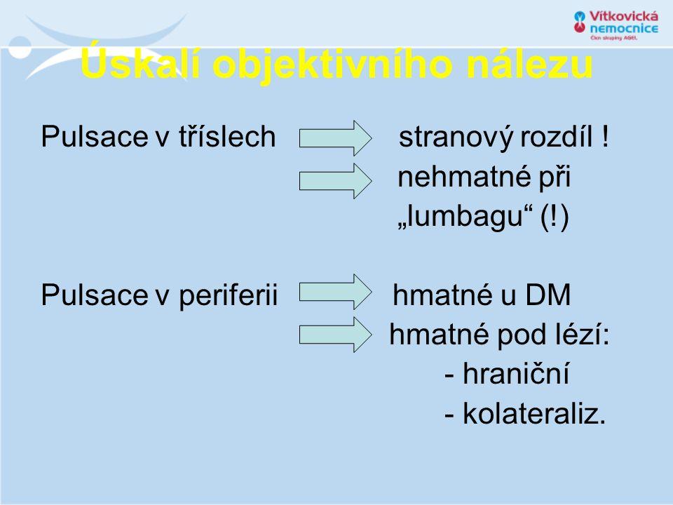 """Úskalí objektivního nálezu Pulsace v tříslech stranový rozdíl ! nehmatné při """"lumbagu"""" (!) Pulsace v periferii hmatné u DM hmatné pod lézí: - hraniční"""