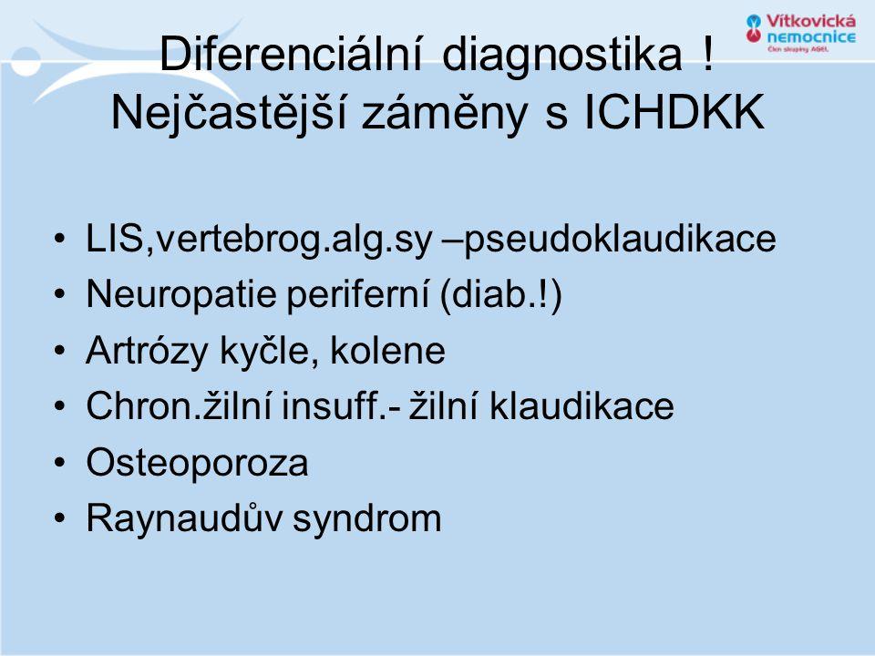 Diferenciální diagnostika ! Nejčastější záměny s ICHDKK •LIS,vertebrog.alg.sy –pseudoklaudikace •Neuropatie periferní (diab.!) •Artrózy kyčle, kolene