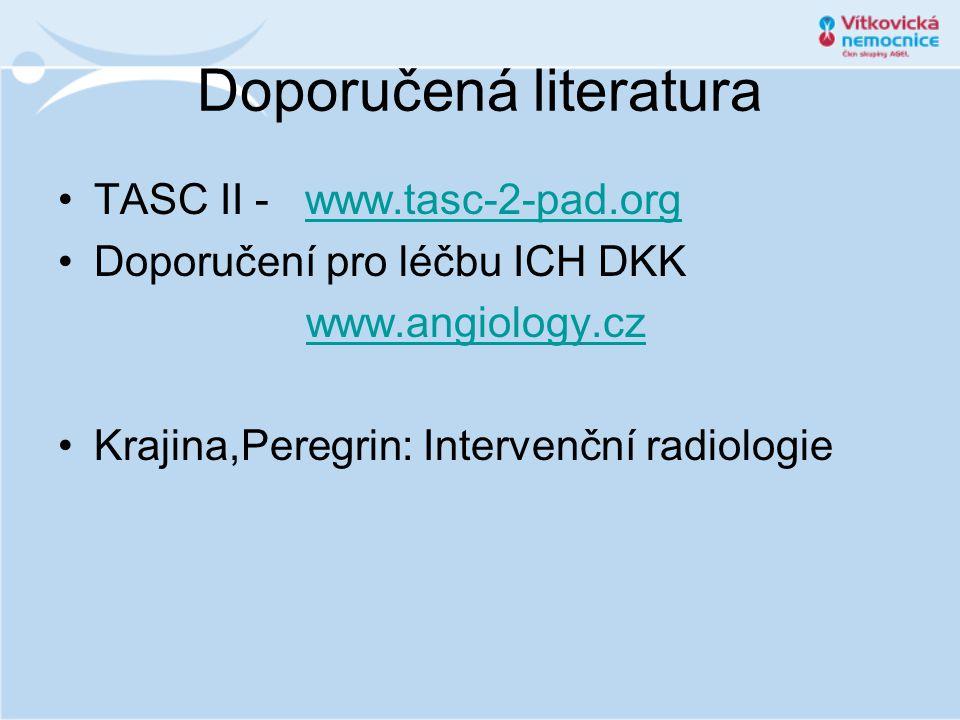 Doporučená literatura •TASC II - www.tasc-2-pad.orgwww.tasc-2-pad.org •Doporučení pro léčbu ICH DKK www.angiology.cz •Krajina,Peregrin: Intervenční ra