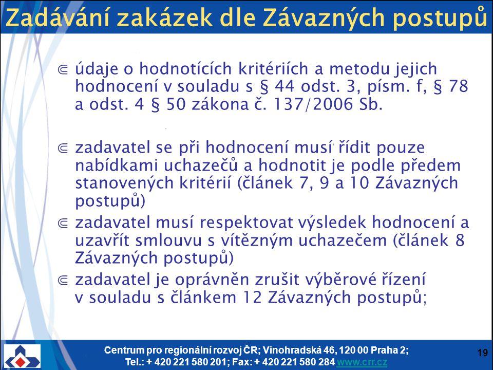 Centrum pro regionální rozvoj ČR; Vinohradská 46, 120 00 Praha 2; Tel.: + 420 221 580 201; Fax: + 420 221 580 284 www.crr.czwww.crr.cz 19 ⋐údaje o hod