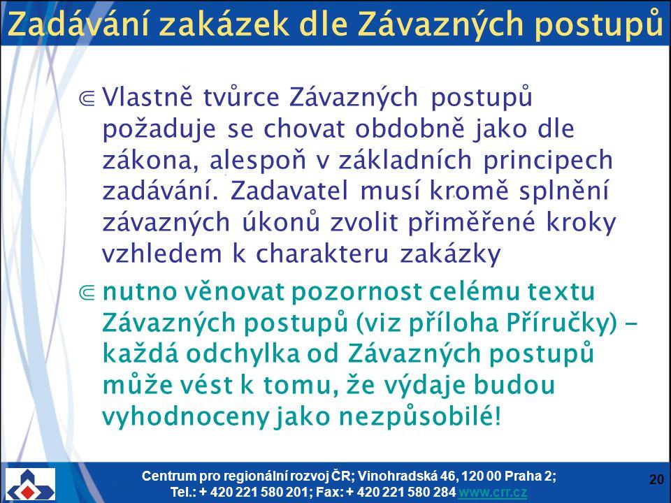 Centrum pro regionální rozvoj ČR; Vinohradská 46, 120 00 Praha 2; Tel.: + 420 221 580 201; Fax: + 420 221 580 284 www.crr.czwww.crr.cz 20 ⋐Vlastně tvů