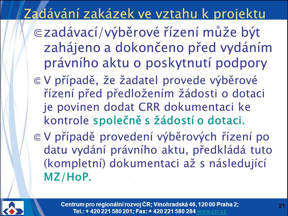 Centrum pro regionální rozvoj ČR; Vinohradská 46, 120 00 Praha 2; Tel.: + 420 221 580 201; Fax: + 420 221 580 284 www.crr.czwww.crr.cz 21 Zadávání zak