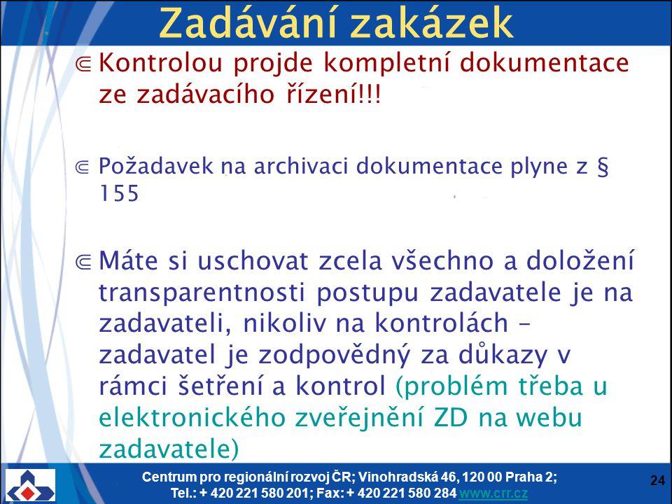 Centrum pro regionální rozvoj ČR; Vinohradská 46, 120 00 Praha 2; Tel.: + 420 221 580 201; Fax: + 420 221 580 284 www.crr.czwww.crr.cz 24 Zadávání zak