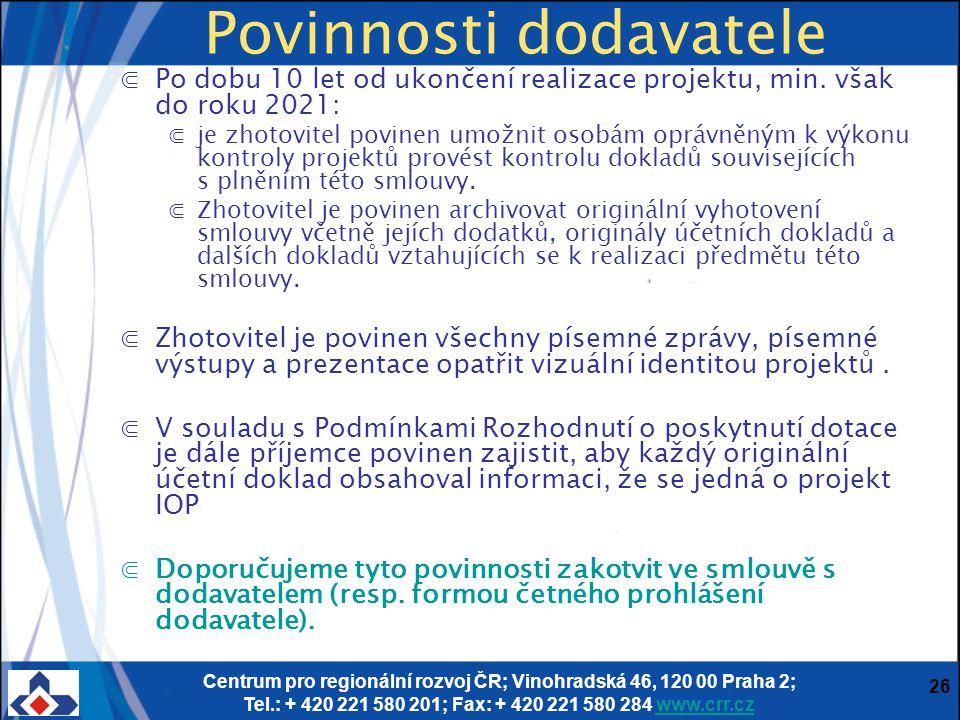 Centrum pro regionální rozvoj ČR; Vinohradská 46, 120 00 Praha 2; Tel.: + 420 221 580 201; Fax: + 420 221 580 284 www.crr.czwww.crr.cz 26 Povinnosti d
