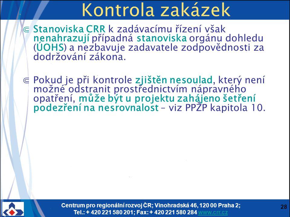 Centrum pro regionální rozvoj ČR; Vinohradská 46, 120 00 Praha 2; Tel.: + 420 221 580 201; Fax: + 420 221 580 284 www.crr.czwww.crr.cz 28 Kontrola zak