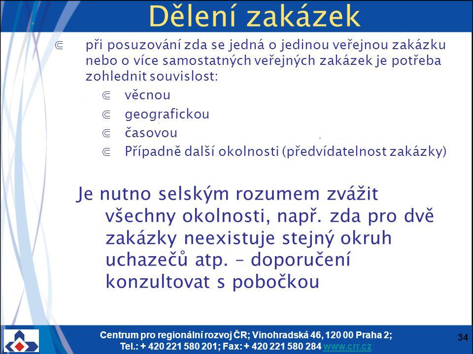 Centrum pro regionální rozvoj ČR; Vinohradská 46, 120 00 Praha 2; Tel.: + 420 221 580 201; Fax: + 420 221 580 284 www.crr.czwww.crr.cz 34 Dělení zakáz