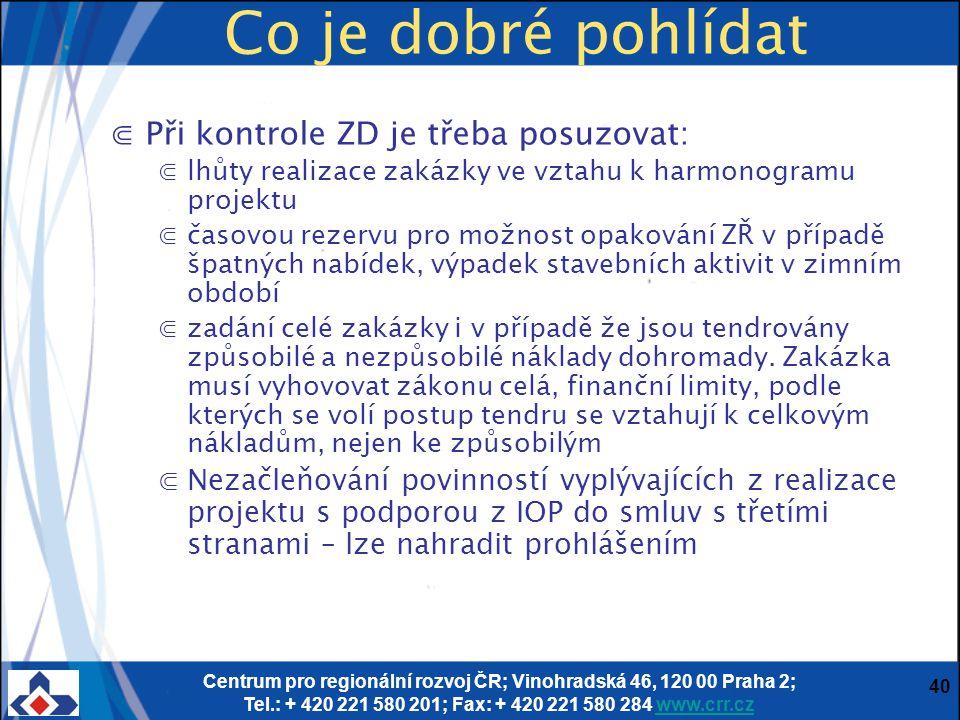 Centrum pro regionální rozvoj ČR; Vinohradská 46, 120 00 Praha 2; Tel.: + 420 221 580 201; Fax: + 420 221 580 284 www.crr.czwww.crr.cz 40 Co je dobré