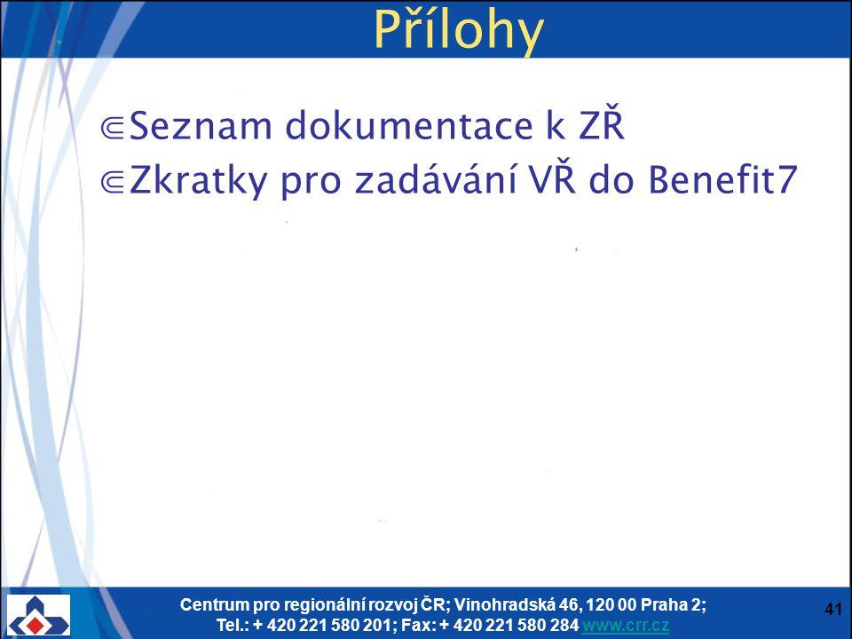 Centrum pro regionální rozvoj ČR; Vinohradská 46, 120 00 Praha 2; Tel.: + 420 221 580 201; Fax: + 420 221 580 284 www.crr.czwww.crr.cz 41 Přílohy ⋐Sez