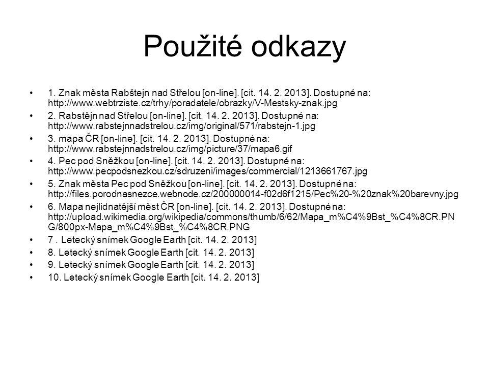 Použité odkazy •1. Znak města Rabštejn nad Střelou [on-line]. [cit. 14. 2. 2013]. Dostupné na: http://www.webtrziste.cz/trhy/poradatele/obrazky/V-Mest