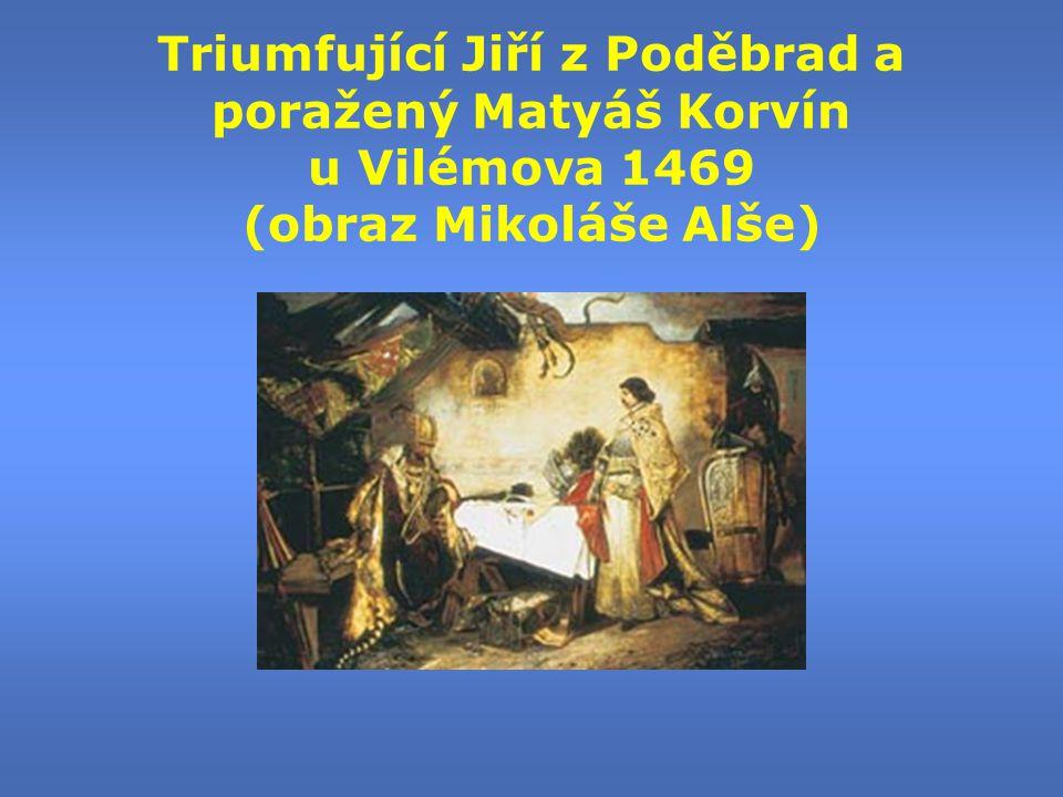 Triumfující Jiří z Poděbrad a poražený Matyáš Korvín u Vilémova 1469 (obraz Mikoláše Alše)