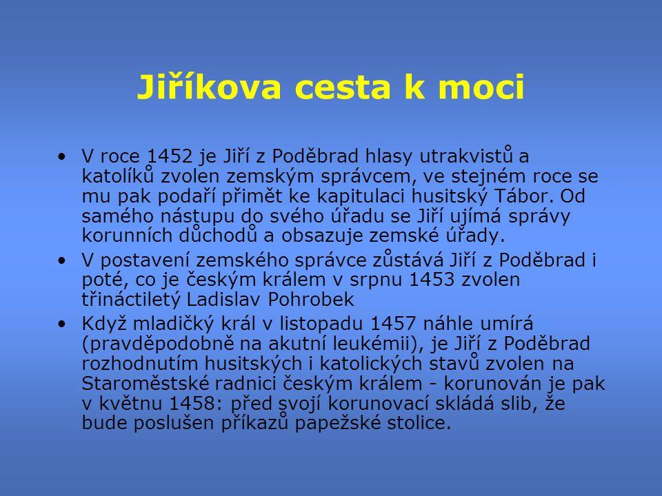 Boje s Matyášem Korvínem •Matyáš roku 1468 obsazuje Moravu, Slezsko, obě Lužice •Roku 1469 je Matyáš obklíčen u Vilémova na Českomoravské vysočině, nucen vzdát se, slibuje, že bude usilovat o smír Čechů s papežem na základě kompaktát •Slib věrolomně porušen, nechává se v Olomouci zvolit katolickými pány českým králem, uznán je na Moravě, ve Slezsku a Lužici, českým sněmem odmítnut •Uprostřed bojů (roku 1471) Jiří z Poděbrad náhle umírá, zříká se dynastických nároků pro svůj rod a nástupnictví nabízí synu polského krále Vladislavu Jagellonskému