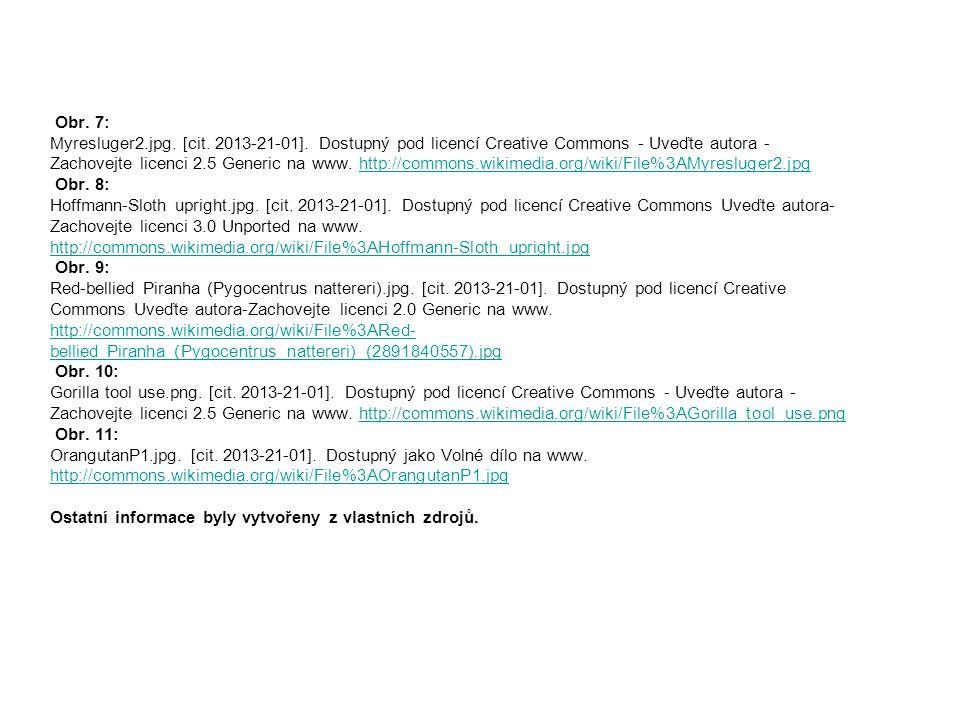 Obr. 7: Myresluger2.jpg. [cit. 2013-21-01]. Dostupný pod licencí Creative Commons - Uveďte autora - Zachovejte licenci 2.5 Generic na www. http://comm