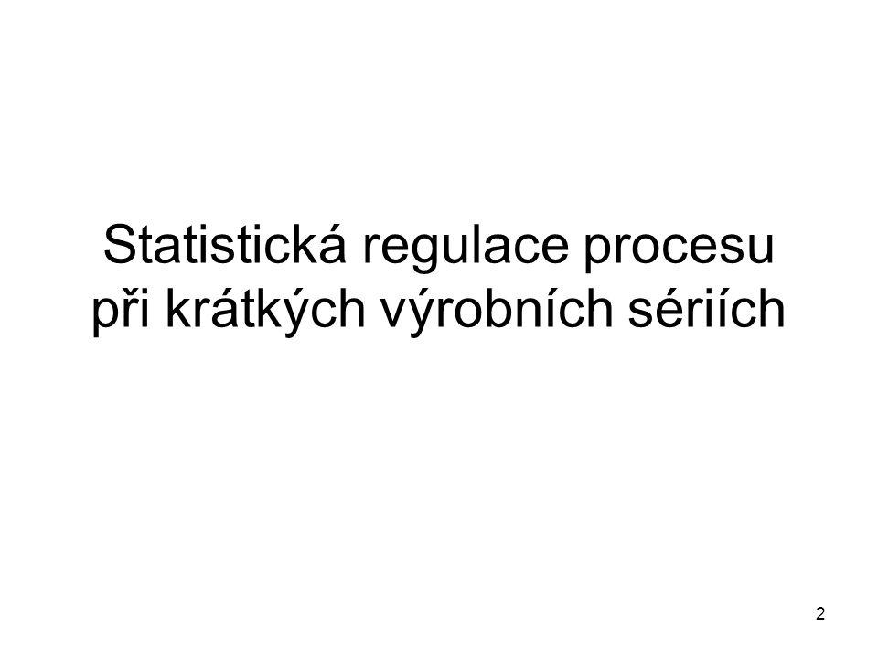 2 Statistická regulace procesu při krátkých výrobních sériích