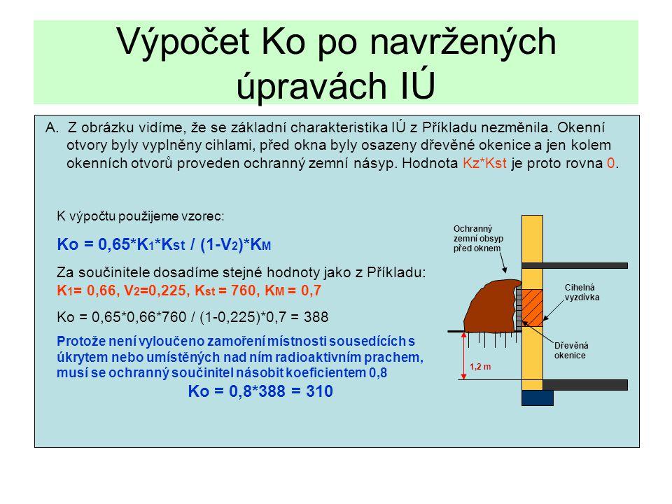 Výpočet Ko po navržených úpravách IÚ A. Z obrázku vidíme, že se základní charakteristika IÚ z Příkladu nezměnila. Okenní otvory byly vyplněny cihlami,