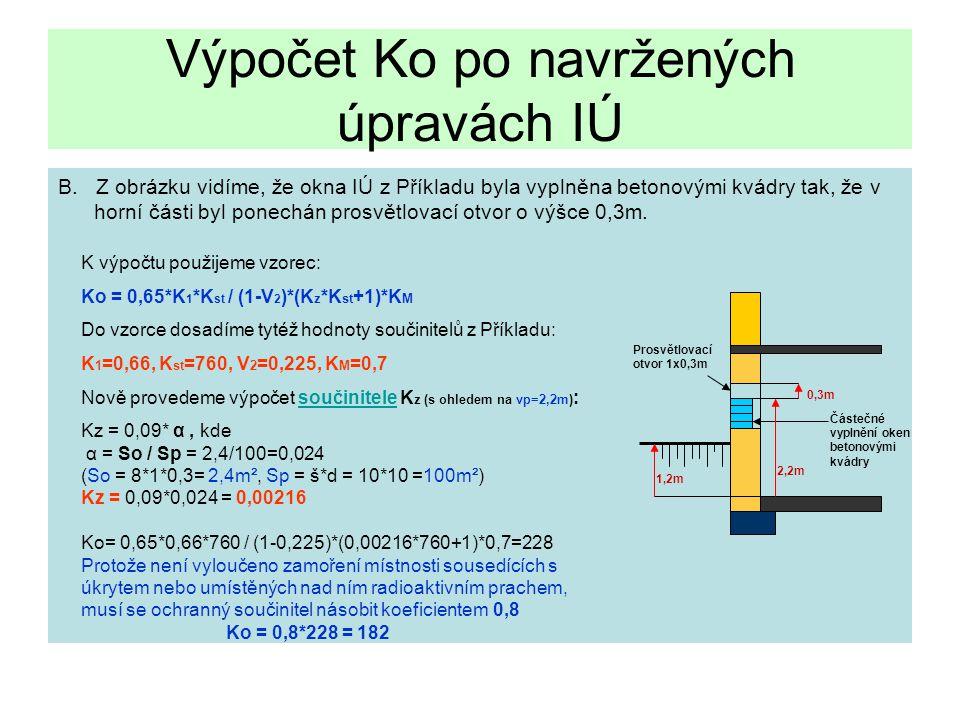 B. Z obrázku vidíme, že okna IÚ z Příkladu byla vyplněna betonovými kvádry tak, že v horní části byl ponechán prosvětlovací otvor o výšce 0,3m. Výpoče