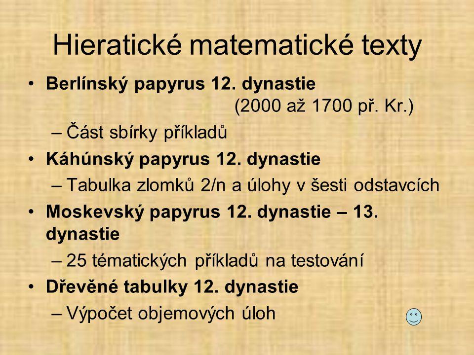 Hieratické matematické texty •Berlínský papyrus 12.