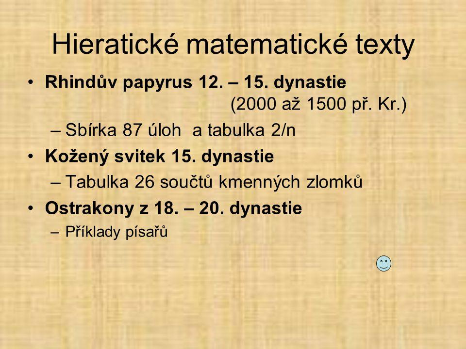 Hieratické matematické texty •Rhindův papyrus 12.– 15.