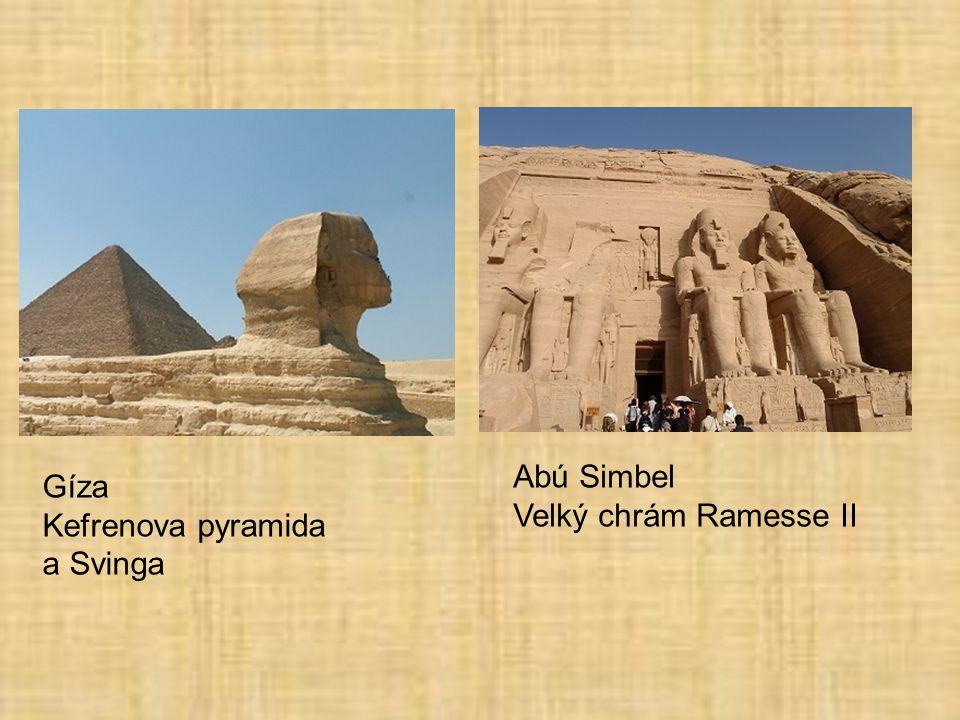 Gíza Kefrenova pyramida a Svinga Abú Simbel Velký chrám Ramesse II