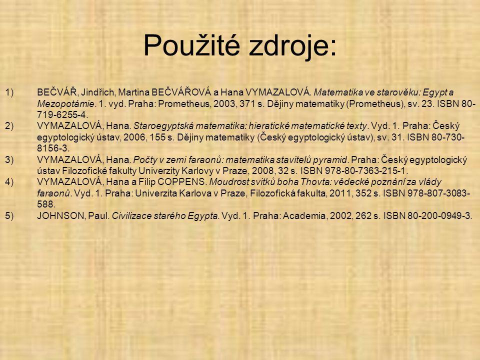 Použité zdroje: 1)BEČVÁŘ, Jindřich, Martina BEČVÁŘOVÁ a Hana VYMAZALOVÁ.