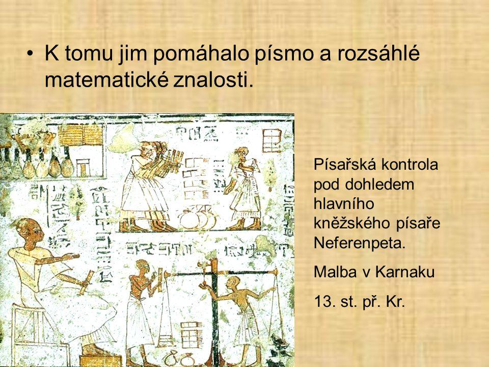 •K tomu jim pomáhalo písmo a rozsáhlé matematické znalosti.