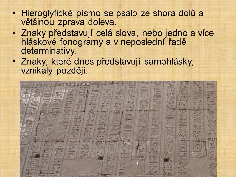 •Hieroglyfické písmo se psalo ze shora dolů a většinou zprava doleva.
