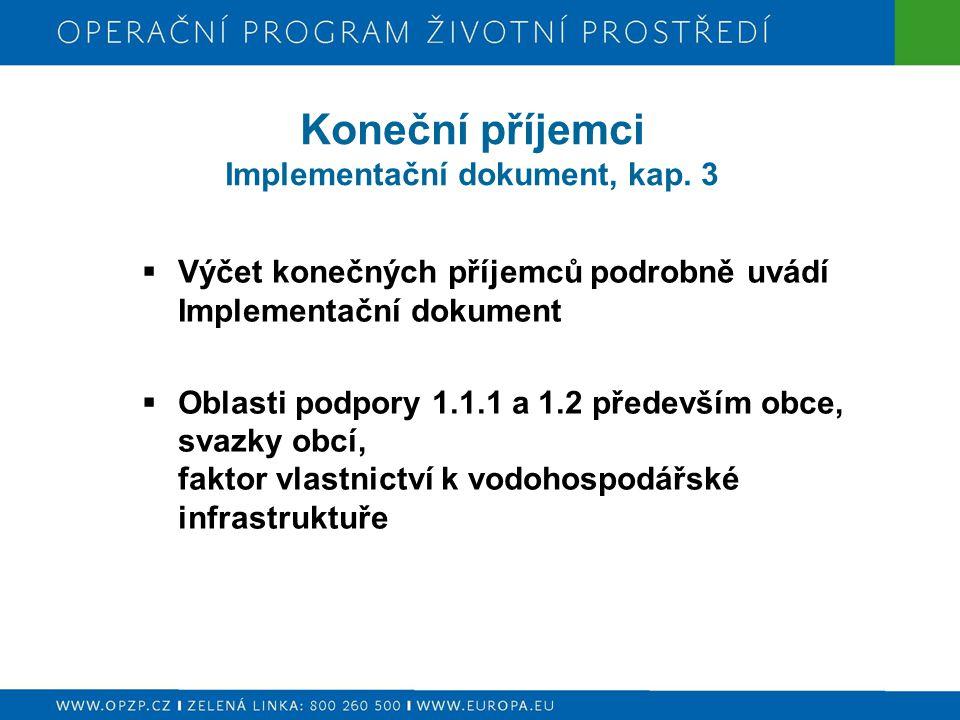 Koneční příjemci Implementační dokument, kap. 3  Výčet konečných příjemců podrobně uvádí Implementační dokument  Oblasti podpory 1.1.1 a 1.2 předevš