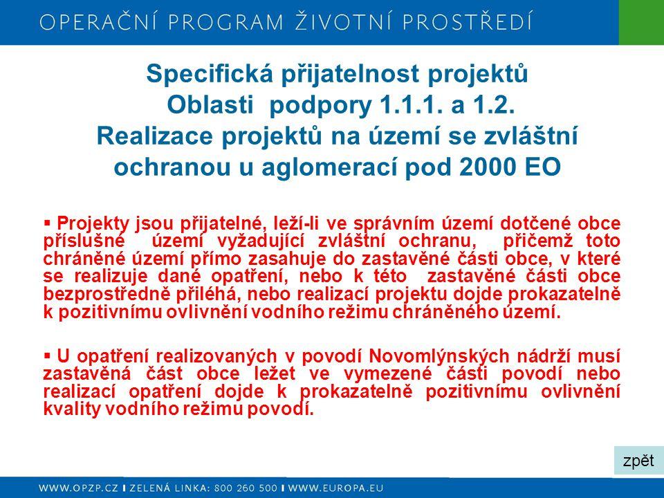 Specifická přijatelnost projektů Oblasti podpory 1.1.1. a 1.2. Realizace projektů na území se zvláštní ochranou u aglomerací pod 2000 EO  Projekty js
