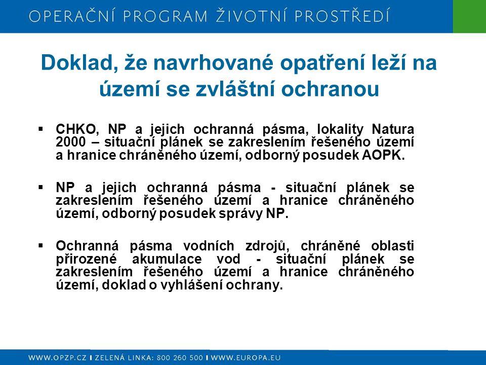 Doklad, že navrhované opatření leží na území se zvláštní ochranou  CHKO, NP a jejich ochranná pásma, lokality Natura 2000 – situační plánek se zakreslením řešeného území a hranice chráněného území, odborný posudek AOPK.