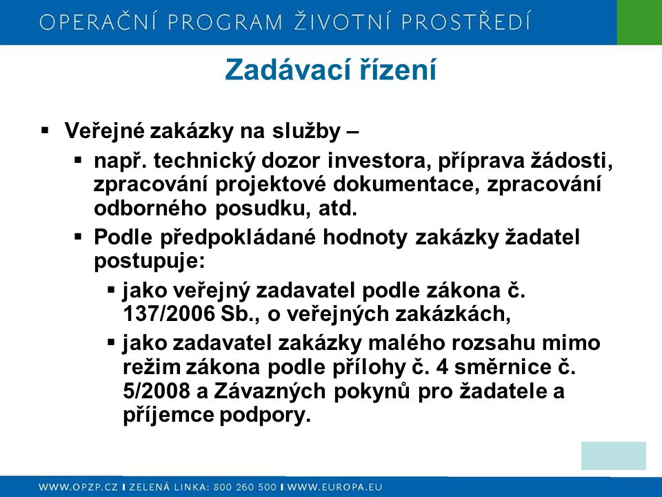 Zadávací řízení  Veřejné zakázky na služby –  např. technický dozor investora, příprava žádosti, zpracování projektové dokumentace, zpracování odbor