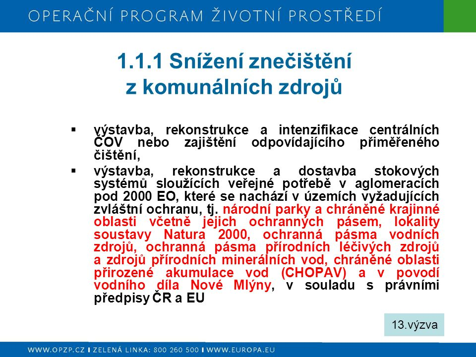 1.1.1 Snížení znečištění z komunálních zdrojů  výstavba, rekonstrukce a intenzifikace centrálních ČOV nebo zajištění odpovídajícího přiměřeného čiště