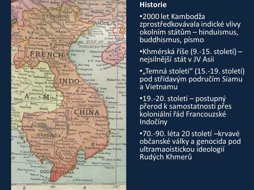 Historie • 2000 let Kambodža zprostředkovávala indické vlivy okolním státům – hinduismus, buddhismus, písmo • Khmérská říše (9.-15. století) – nejsiln