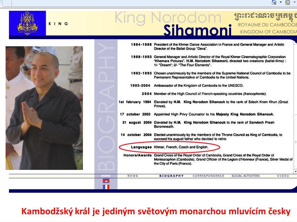 Kambodžský král je jediným světovým monarchou mluvícím česky