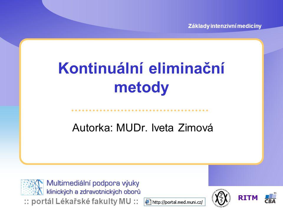 :: portál Lékařské fakulty MU :: Kontinuální eliminační metody Autorka: MUDr. Iveta Zimová Základy intenzivní medicíny