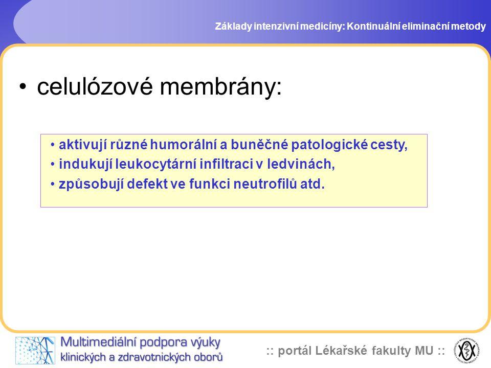 :: portál Lékařské fakulty MU :: •celulózové membrány: Základy intenzivní medicíny: Kontinuální eliminační metody • aktivují různé humorální a buněčné